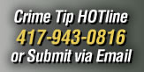 Crime Tip HOTline 417-830-2083 or Submit via Email